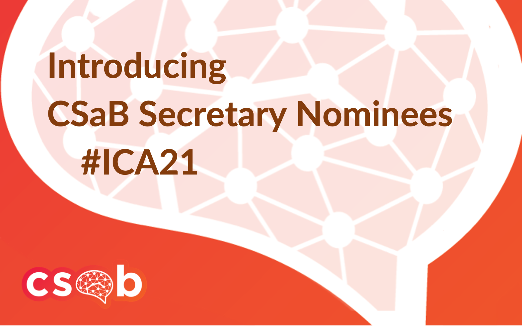 New CSaB Secretary Nominees (Term 2021 – 2023)